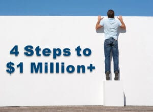 4 Steps to  Million +.