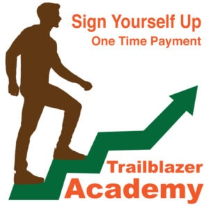 Trailblazer Academy - Sign Yourself Up - One Time Payment.